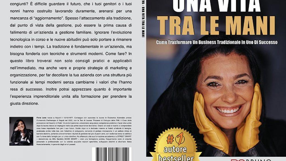"""Flora Leva: è autrice Bestseller con """"Una Vita Tra Le Mani"""", il libro sulla creazione di un'azienda familiare di successo"""