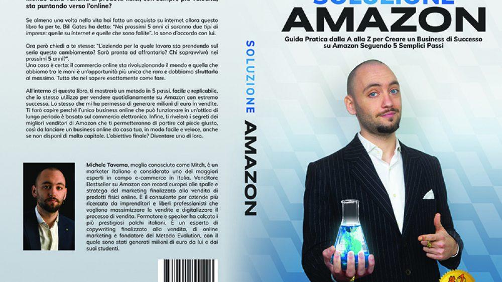 Michele Taverna, Soluzione Amazon: Il Bestseller che rivela i consigli per un business di successo con Amazon FBA
