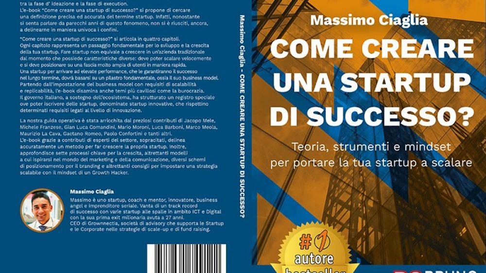 Massimo Ciaglia, Come Creare Una Startup Di Successo?: Il Bestseller che rivela i consigli per un lancio imprenditoriale di successo