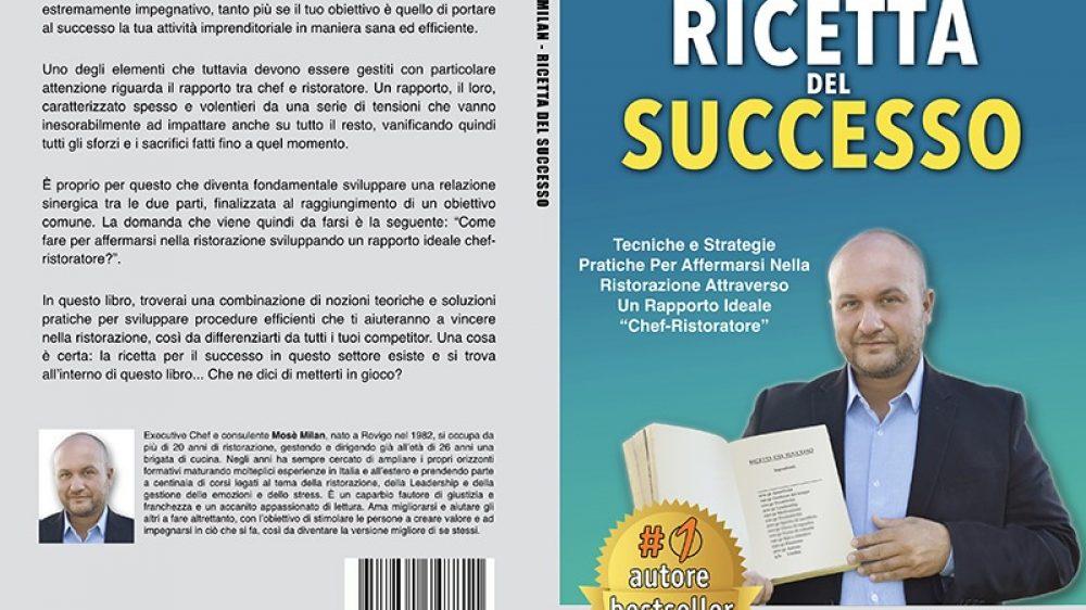 Mosè Milan, Ricetta Del Successo: Il Bestseller su come emergere e avere successo nella ristorazione