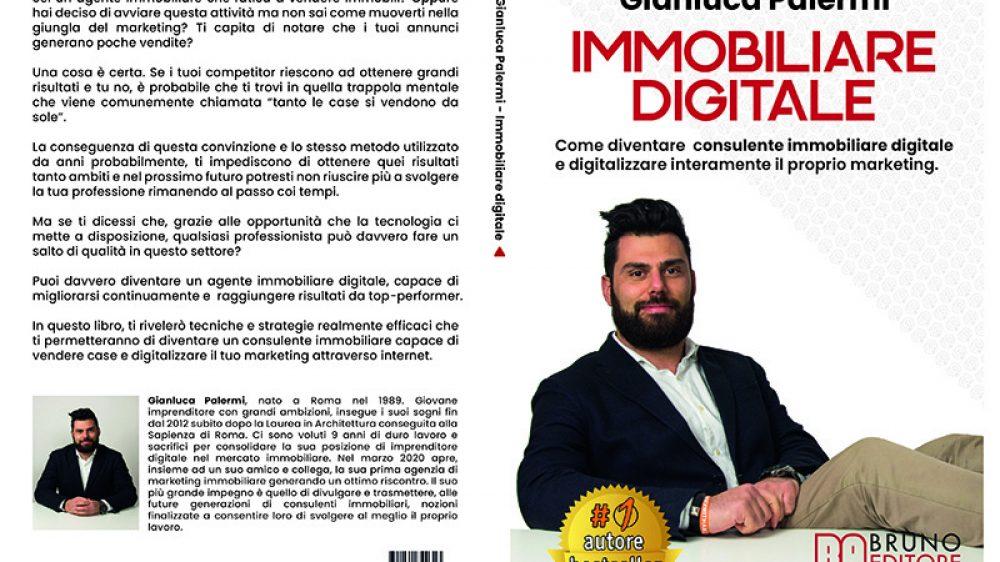 Gianluca Palermi, Immobiliare Digitale: Il Bestseller che rivela come diventare un top-performer con il marketing immobiliare