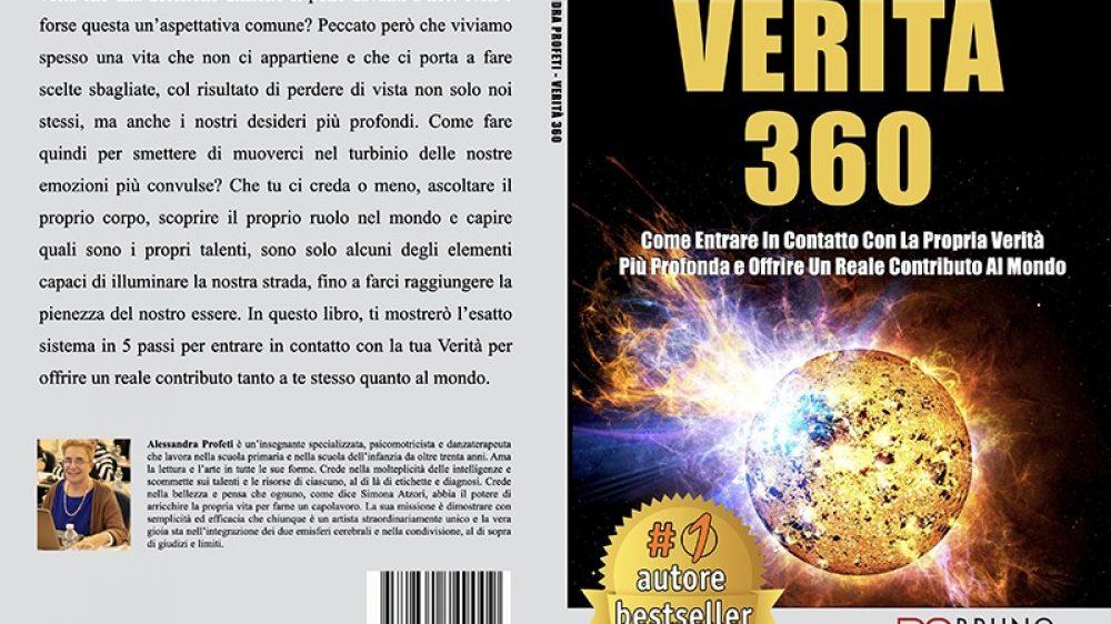 Alessandra Profeti, Verità 360: Il Bestseller che rivela il metodo per entrare in contatto con la nostra verità più profonda