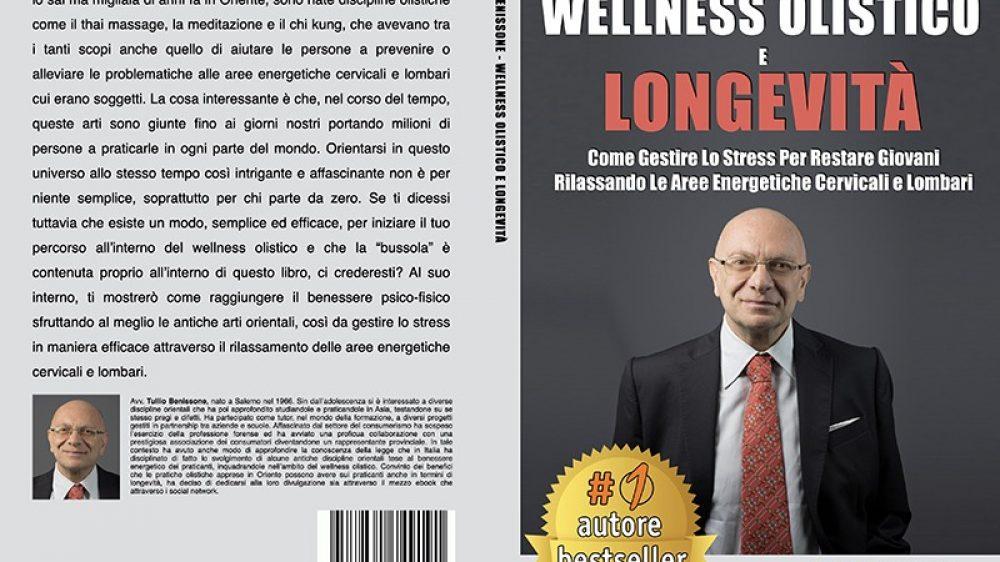 Tullio Benissone, Wellness Olistico e Longevità: Il Bestseller che rivela i consigli per restare giovani con le discipline olistiche