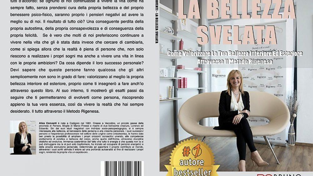 Alice Conventi, La Bellezza Svelata: Il Bestseller che rivela come valorizzare la propria bellezza interiore ed esteriore