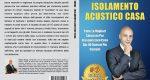Vittorio Sorge, Isolamento Acustico Casa: Il Bestseller che rivela come risolvere i problemi acustici della propria casa