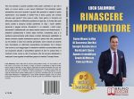 Luca Salomone, Rinascere Imprenditore: Il Bestseller che rivela come tracciare la strada verso il successo in campo immobiliare