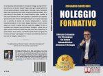Riccardo Guercioni, Noleggio Formativo: Il Bestseller che rivela come lavorare nel settore automobilistico in modo profittevole