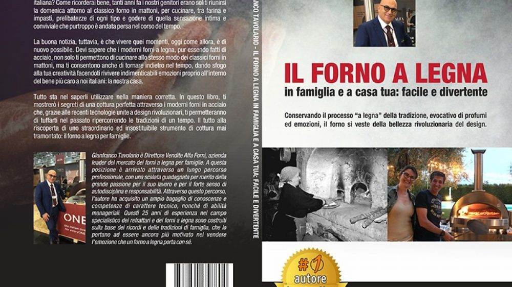 Gianfranco Tavolario, Il Forno A Legna: Il Bestseller che unisce i valori familiari alla bellezza del design di un forno a legna