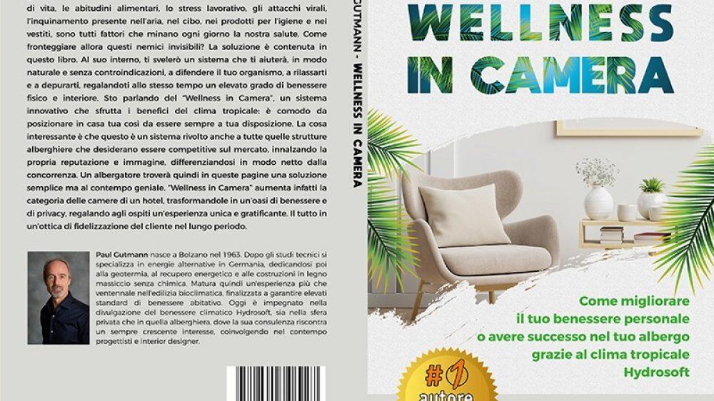 Paul Gutmann, Wellness In Camera: Il Bestseller che rivela i consigli per godere ogni giorno di un clima tropicale a casa propria