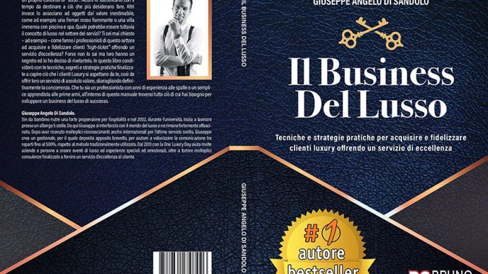 """Giuseppe Di Sandolo: Bestseller """"Il Business Del Lusso"""" edito da Bruno Editore"""