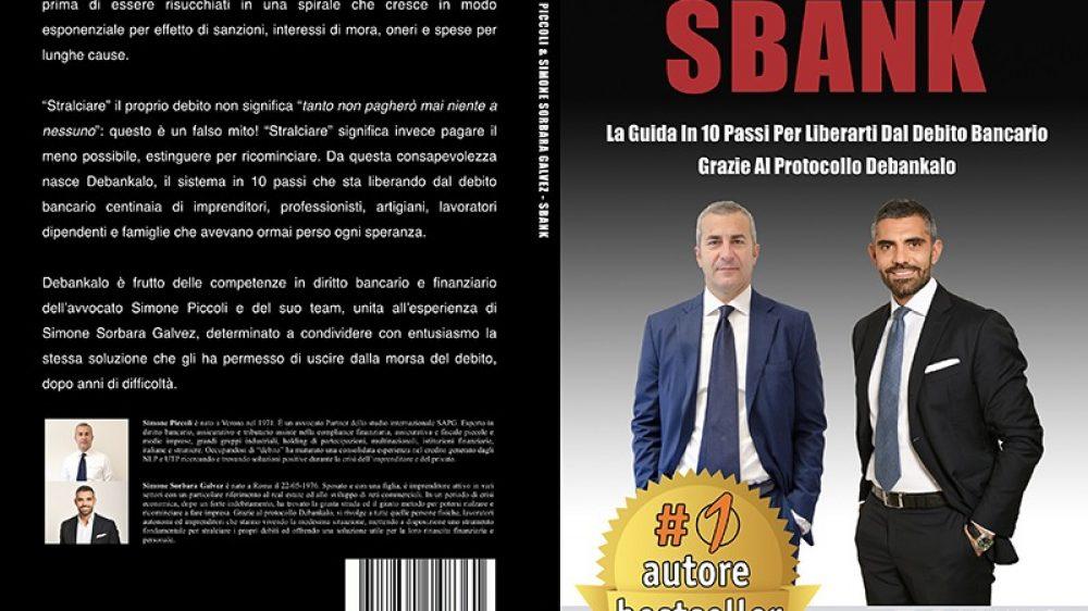 """Simone Piccoli e Simone Sorbara Galvez: Bestseller """"SBANK"""" edito da Bruno Editore"""