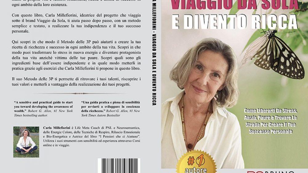 """Carla Millefiorini: Bestseller """"Viaggio Da Sola E Divento Ricca"""" edito da Bruno Editore"""