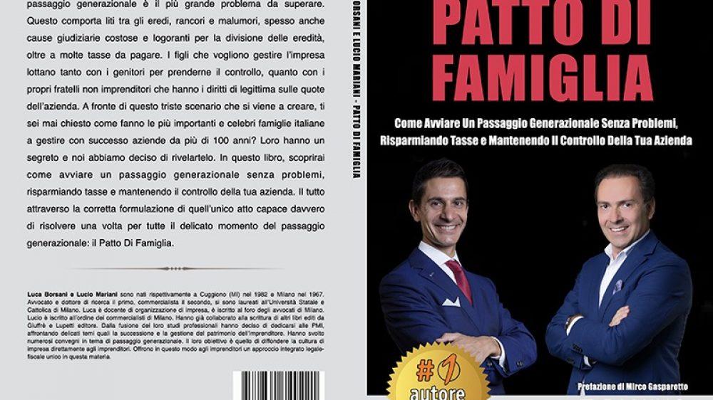 Luca Borsani e Lucio Mariani, Patto Di Famiglia: Il Bestseller che rivela i consigli per un corretto passaggio generazionale