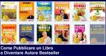 Come Pubblicare un Libro e Diventare Autore Bestseller