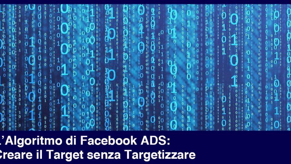 L'Algoritmo di Facebook ADS: Creare il Target senza Targetizzare
