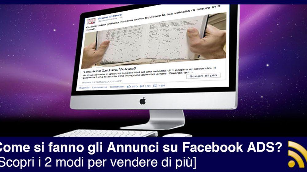 Come Fare Annunci su Facebook ADS? Scopri i 2 modi per vendere di più
