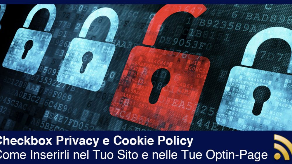 Checkbox Privacy e Cookie Policy: Come Inserirli nel Tuo Sito e nelle Tue Optin-Page