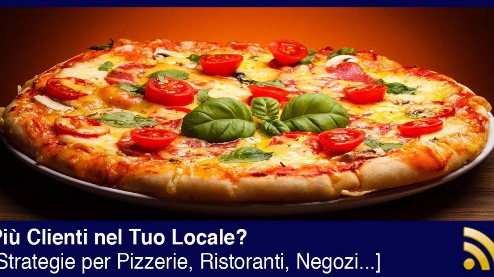 Più Clienti nel Tuo Locale? Strategie per Pizzerie, Ristoranti, Negozi