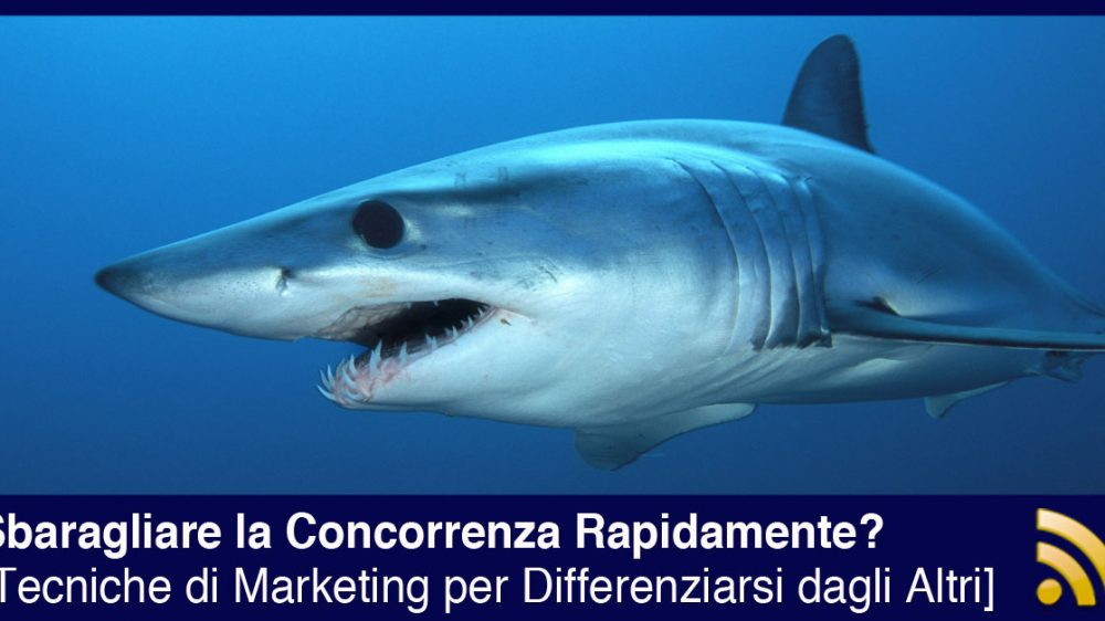 Tecniche di Marketing per Sbaragliare la Concorrenza Rapidamente