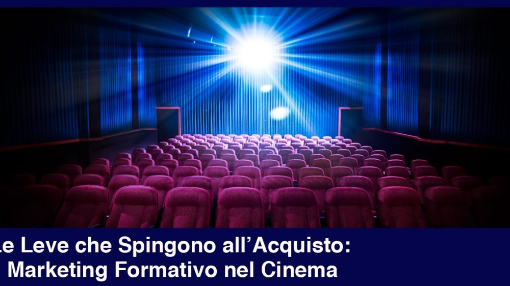 Le Leve che Spingono all'Acquisto: il Marketing Formativo nel Cinema