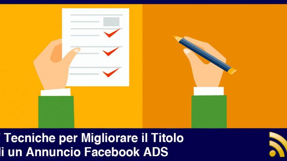 7 Tecniche per Migliorare il Titolo di un Annuncio Facebook ADS