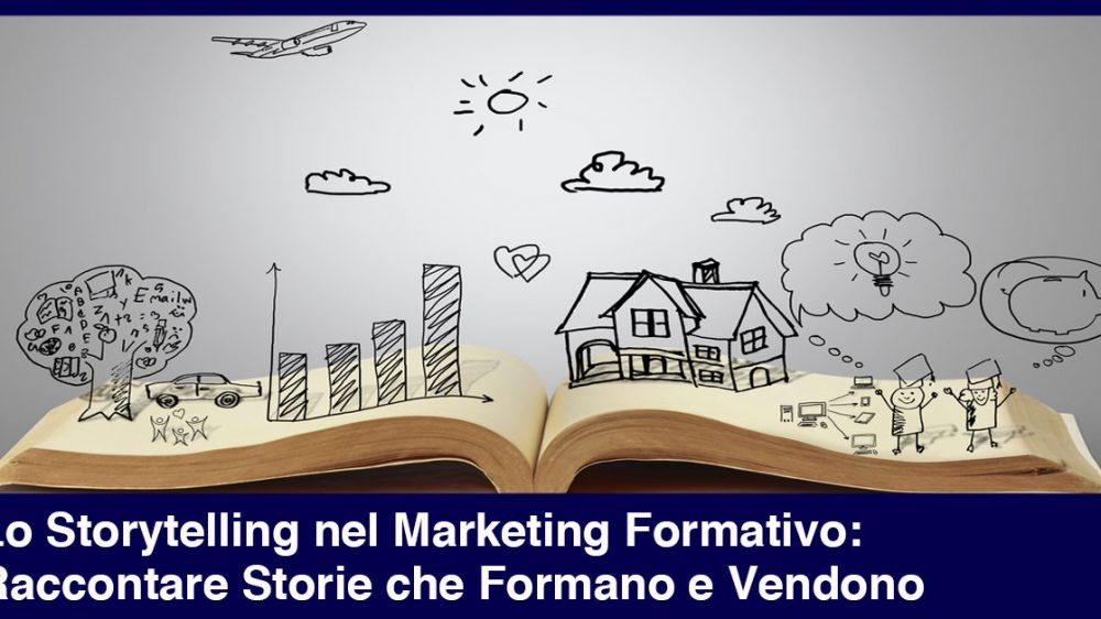 Lo Storytelling nel Marketing Formativo: Raccontare Storie che Formano e Vendono