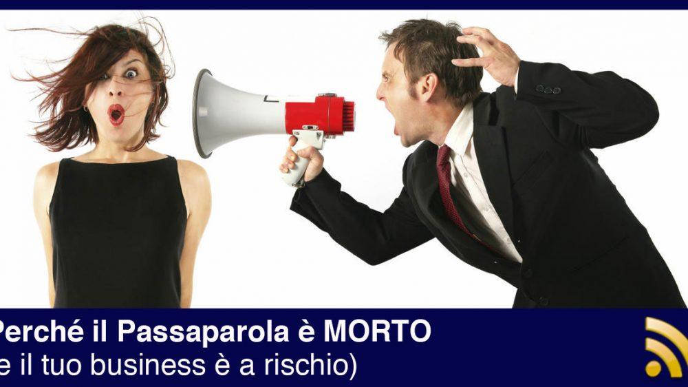 Perché il Passaparola è MORTO (e il tuo business è a rischio)