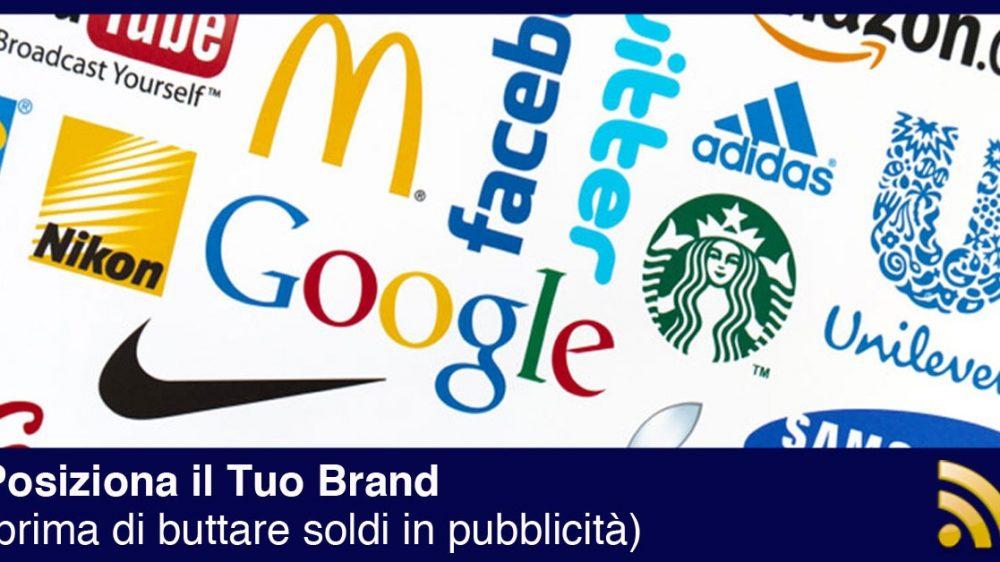 Posiziona il tuo Brand prima di buttare soldi in pubblicità